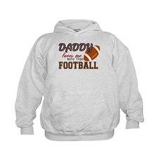 Daddy Loves Me More Than Football Hoodie
