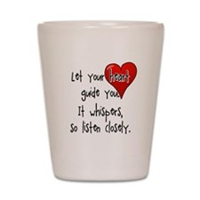 Let Your Heart Guide You Shot Glass