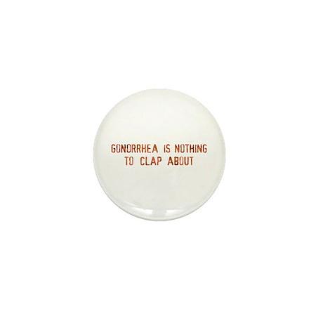gonorrhea is Mini Button