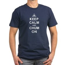 Keep Calm and Chum On T