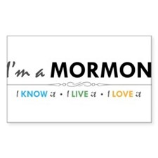 I'm a Mormon: I know it, I live it, I love it Stic