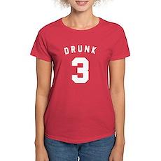 Drunk 3 Womens T-Shirt