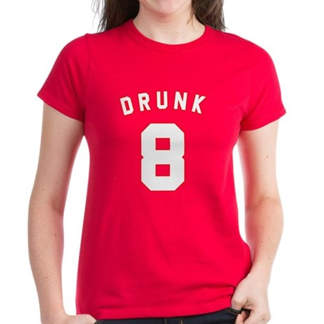Drunk 8 Womens T-Shirt