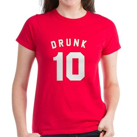 Drunk 10 Womens T-Shirt