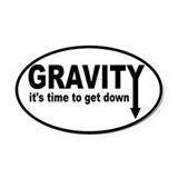 Gravity: Time To Get Down Oval Car Magnet
