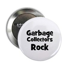 "GARBAGE COLLECTORS Rock 2.25"" Button (10 pack)"