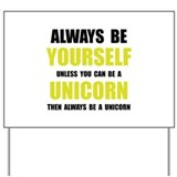 Always Be Unicorn Yard Sign