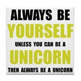 Always Be Unicorn Tile Coaster