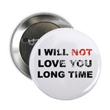 "RD: ""I Will Not Love You Long Time"" (Button)"