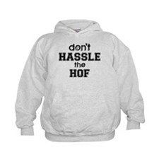 Dont Hassle the Hof Hoody