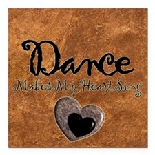"Dance Makes My Heart Sing Square Car Magnet 3"" x 3"