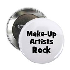 "MAKE-UP ARTISTS Rock 2.25"" Button (10 pack)"