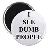 I See dumb people 2.25&quot; Magnet (100 pack)