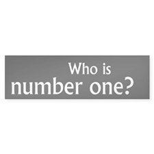 Who is number one Bumper Bumper Sticker