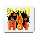 50 & Still Hot Mousepad