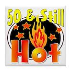 50 & Still Hot Tile Coaster