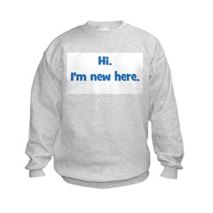 Hi. I'm New Here. (blue) Kids Sweatshirt