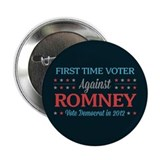 "First Time Voter Against Romney 2.25"" Button"