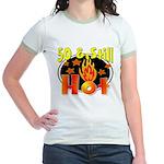 50 & Still Hot Jr. Ringer T-Shirt