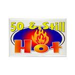 50 & Still Hot Rectangle Magnet