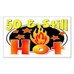 50 & Still Hot Rectangle Sticker
