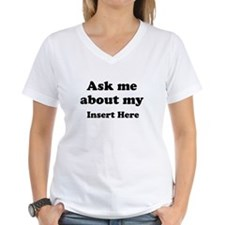 Ask me about my insert word Shirt