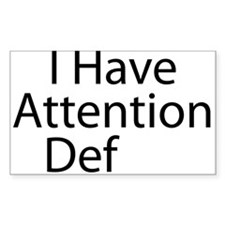 I Have Attention Def Decal