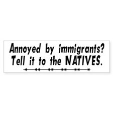 Tell It To The Natives Bumper Car Sticker