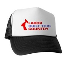 labor built union Trucker Hat