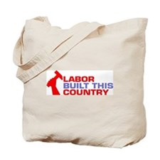 labor built union Tote Bag