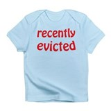 Recently evicted Infant T-Shirt