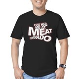 YOU HAD ME AT MEAT TORNADO T