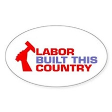 labor built union Oval Decal