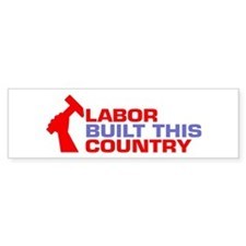 labor built union Bumper Bumper Sticker