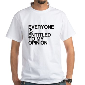 Funny, My Opinion, White T-Shirt