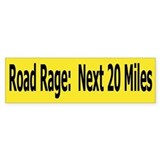 Road Rage Next 20 Miles Bumper  Bumper Sticker