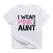 I wear pink for my aunt Infant T-Shirt