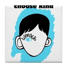 "WONDER ""choose kind"" Tile Coaster"