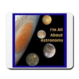 I'm All About Astronomy Mousepad