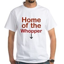 Home Of The Whopper Shirt