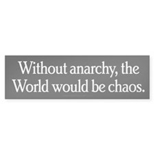 Without Anarchy Bumper Sticker
