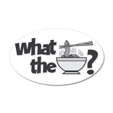 What the Pho? 20x12 Oval Wall Decal