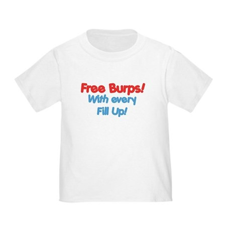 Free Burps with Every Fill Up! Funny Baby T-Shirt