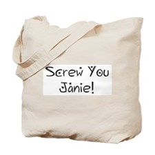 Screw You Janie! Tote Bag