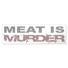 Meat Is Murder Veg*n Bumper Car Sticker