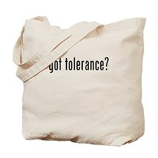 Got Tolerance? Tote Bag