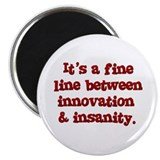 Innovation & Insanity Magnet