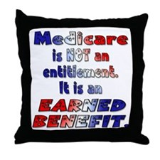 Medicare Is Not An Entitlement Throw Pillow