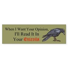 Entrails and Opinions Bumper Sticker