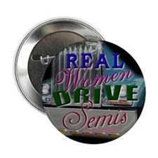 "Real Women Drive Semis 2.25"" Button (10 pack)"